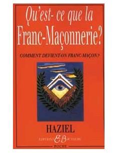 Qu'est-ce-que la Franc-Maçonnerie ? - Haziel
