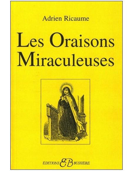 Oraisons miraculeuses - Adrien Ricaume