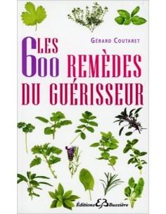 Les 600 remèdes du guérisseur - Gérard Coutaret