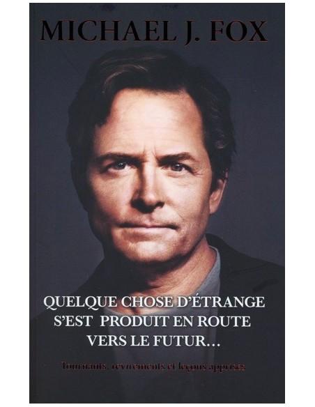 Quelque chose d'étrange s'est produit en route vers le futur... - Michael J. Fox