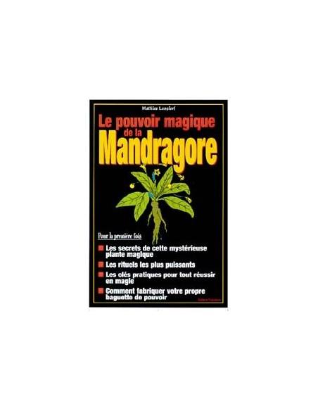 Pouvoirs magiques de la mandragore - Mathias Langlorf