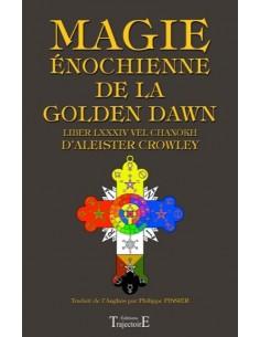 Magie énochienne de la Golden Dawn - Aleister Crowley