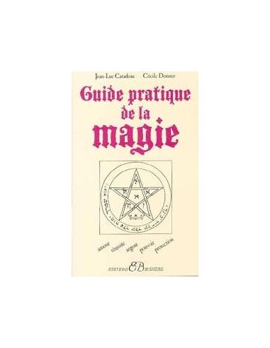 Guide pratique de la magie - Caradeau & Donner