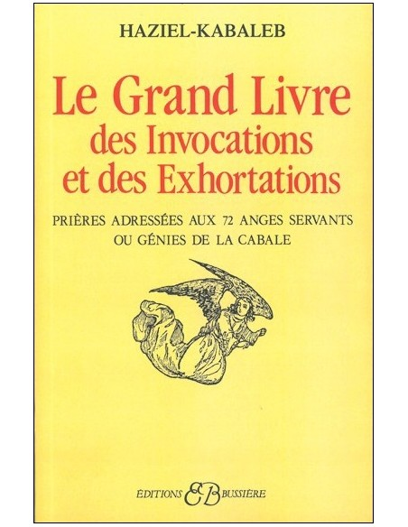 Grand livre des invocations et des exhortations - Haziel