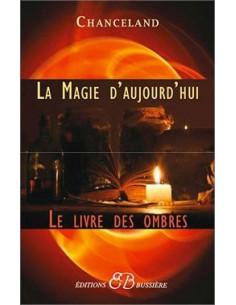 La Magie d'aujourd'hui - Le Livre des Ombres - Chanceland