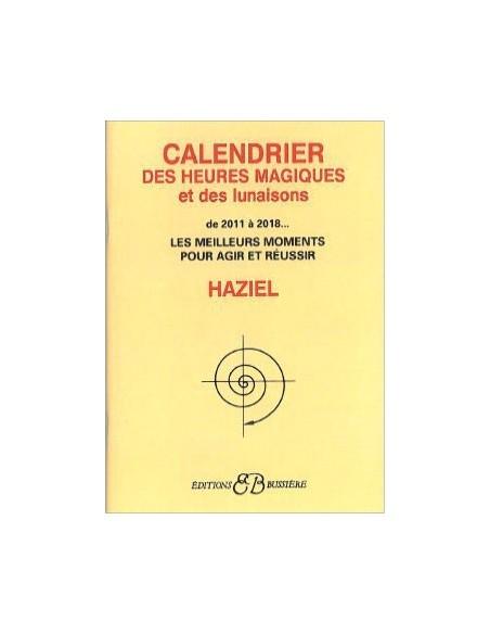 Calendrier des heures magiques et des lunaisons de 2011 à 2018 - Haziel