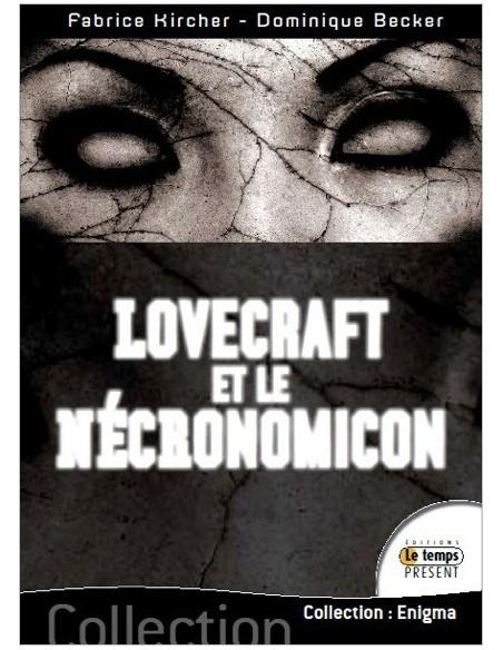 Lovecraft et le Nécronomicon - Fabrice Kircher & Dominique Becker