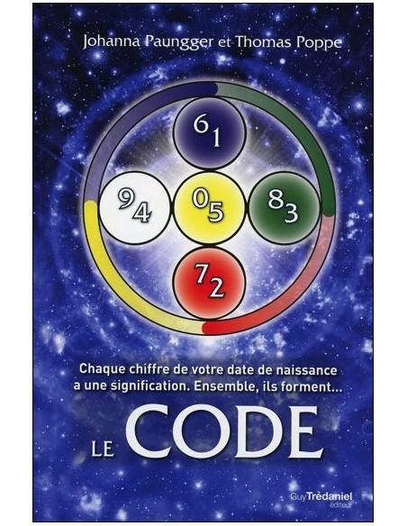 Le Code - Chaque chiffre de votre date de naissance... - Johanna Paungger & Thomas Poppe