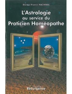 Astrologie au service du praticien homéopathe - Francis Dr. Machinal