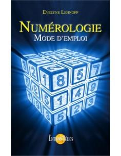 Numérologie, mode d'emploi - Evelyne Lehnoff