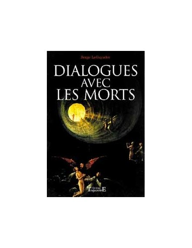 Dialogues avec les morts - Serge Le Guyader