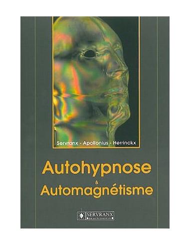 Autohypnose et automagnétisme - F. & W. Servranx