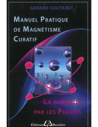 Manuel pratique de magnétisme curatif - Gérard Coutaret
