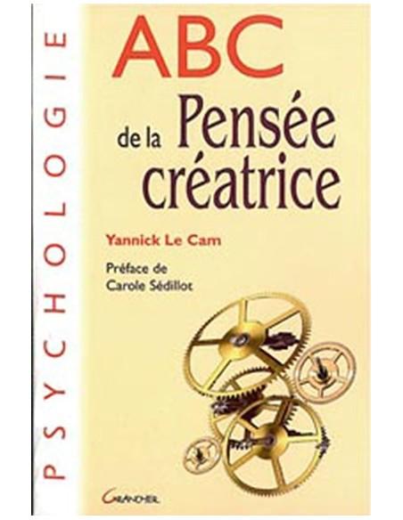 ABC de la pensée créatrice - Yannick Le Cam