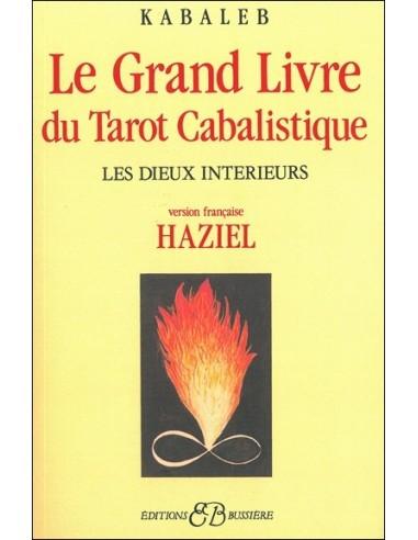 Le grand livre du tarot cabalistique les dieux int rieurs kabaleb e sot - Le grand livre du rangement ...