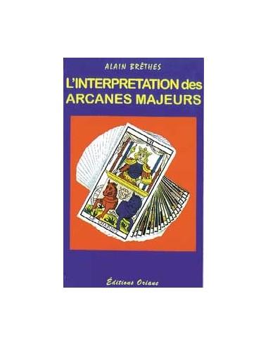 L'interprétation des arcanes majeurs - Alain Brêthes