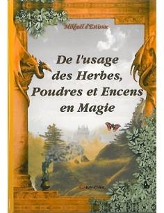 Usage des herbes, poudres & encens - Mickaël d'Estissac