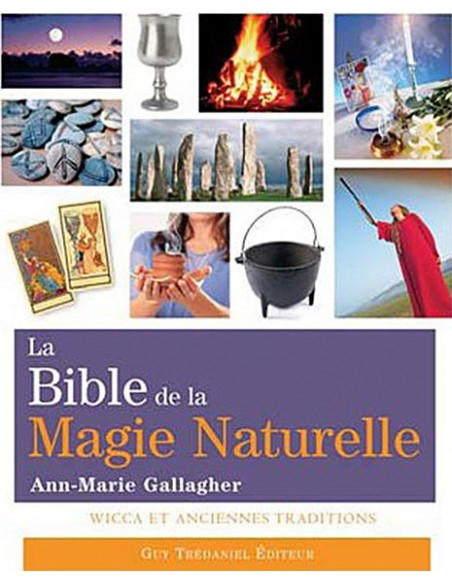 La Bible de la Magie naturelle - Ann-Marie Gallagher