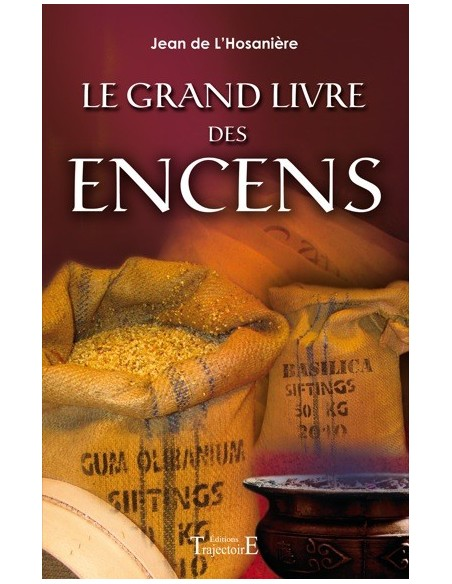 Grand livre des encens - Jean de l'Hosanière