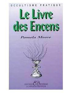 Livre des encens - Pamela Moore