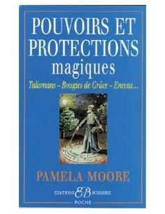 Pouvoirs et protections magiques - Pamela Moore