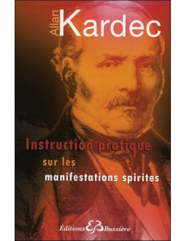 Instruction pratique sur les manifestations spirites - Allan Kardec