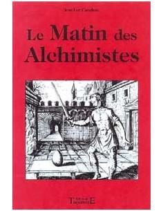 Le Matin des alchimistes -Jean-Luc Caradeau