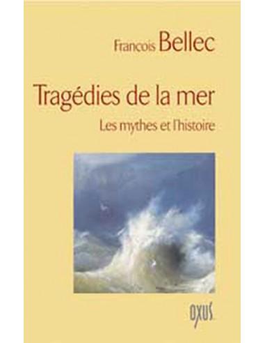 Tragédies de la mer - Les mythes et l'histoire