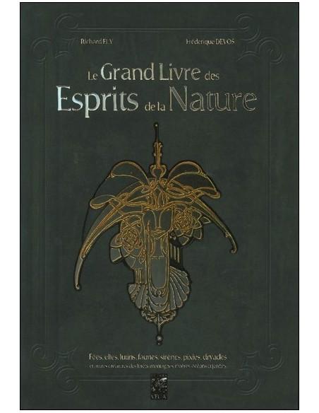 Le Grand Livre des Esprits de la Nature - Fées, elfes, lutins, faunes, sirènes, pixies, dryades