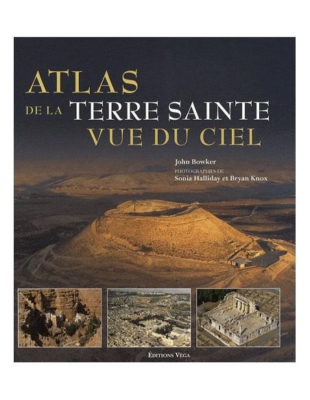 Atlas de la Terre Sainte vue du ciel - Découvrez les lieux sacrés vus du ciel