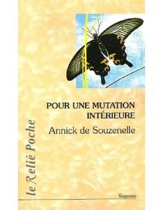 Pour une mutation intérieure - Annick de Souzenelle