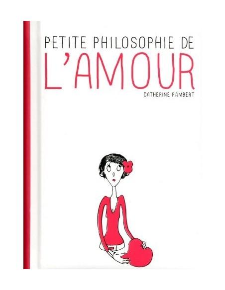 Petite philosophie de l'amour - Catherine Rambert