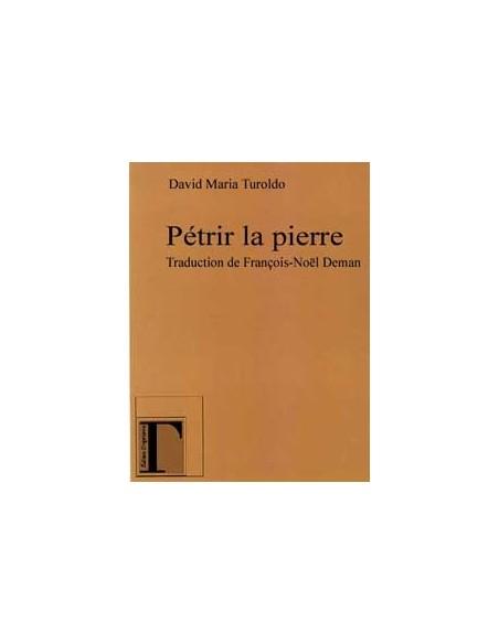Pétrir la pierre - David-Maria Turoldo & Espedito Agostini