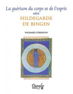 Guérison du corps et de l'esprit selon Hildegarde de Bingen