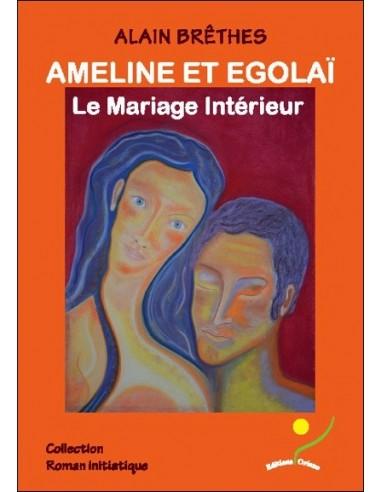 Ameline et Egolaï - Le Mariage Intérieur