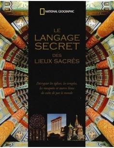 Le langage secret des lieux sacrés : Décrypter les églises, les temples, les mosquées et autres lieux de culte de par le monde
