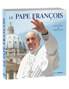Le pape François - Pensées & photos
