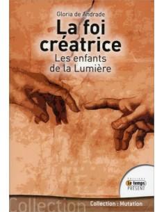 La foi créatrice - Les enfants de la lumière