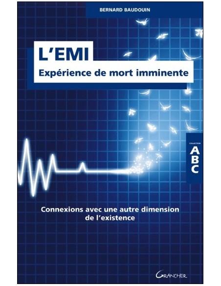 L'EMI - Expérience de mort imminente - Connexions avec une autre dimension de l'existence