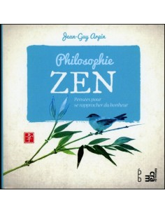 Philosophie zen - Pensées pour se rapprocher du bonheur