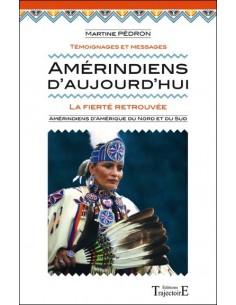 Amérindiens d'aujourd'hui - La fierté retrouvée