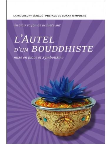 L'Autel d'un bouddhiste - Mise en place et symbolisme