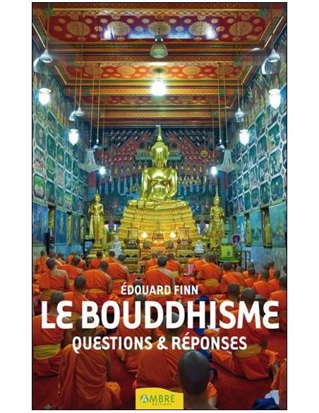 Le Bouddhisme - Questions & réponses
