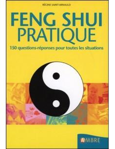 Feng shui pratique - 150 questions-réponses pour toutes les situations