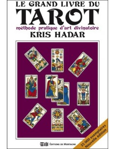 Le grand livre du tarot - Méthode pratique d'art divinatoire