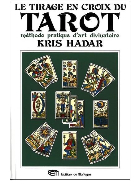 Le tirage en croix du tarot - Méthode pratique d'art divinatoire