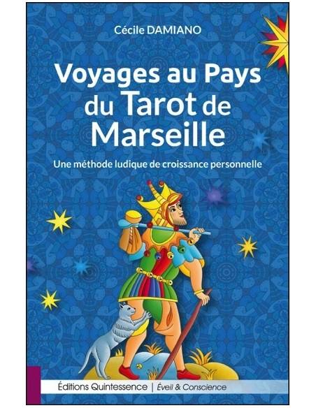 Voyages au Pays du Tarot de Marseille - Une méthode ludique de croissance personnelle