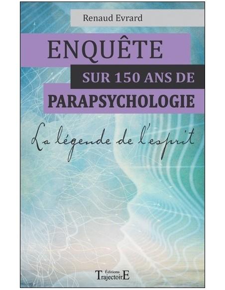 Enquête sur 150 ans de parapsychologie - La légende de l'esprit