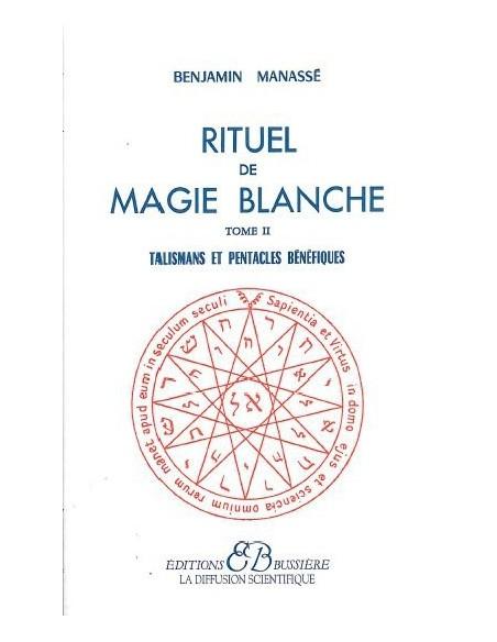 Rituel de magie blanche - T. 2 - Benjamin Manassé