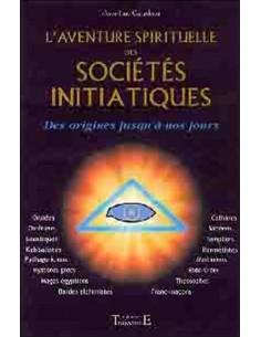 Aventure spirituelle des sociétés initiatiques